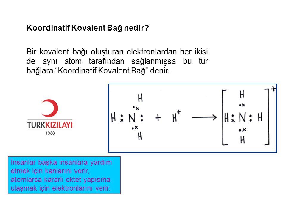 """Koordinatif Kovalent Bağ nedir? Bir kovalent bağı oluşturan elektronlardan her ikisi de aynı atom tarafından sağlanmışsa bu tür bağlara """"Koordinatif K"""