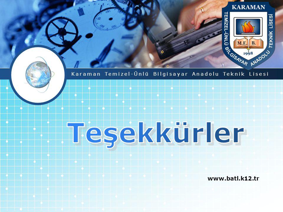 www.batl.k12.tr Karaman Temizel-Ünlü Bilgisayar Anadolu Teknik Lisesi
