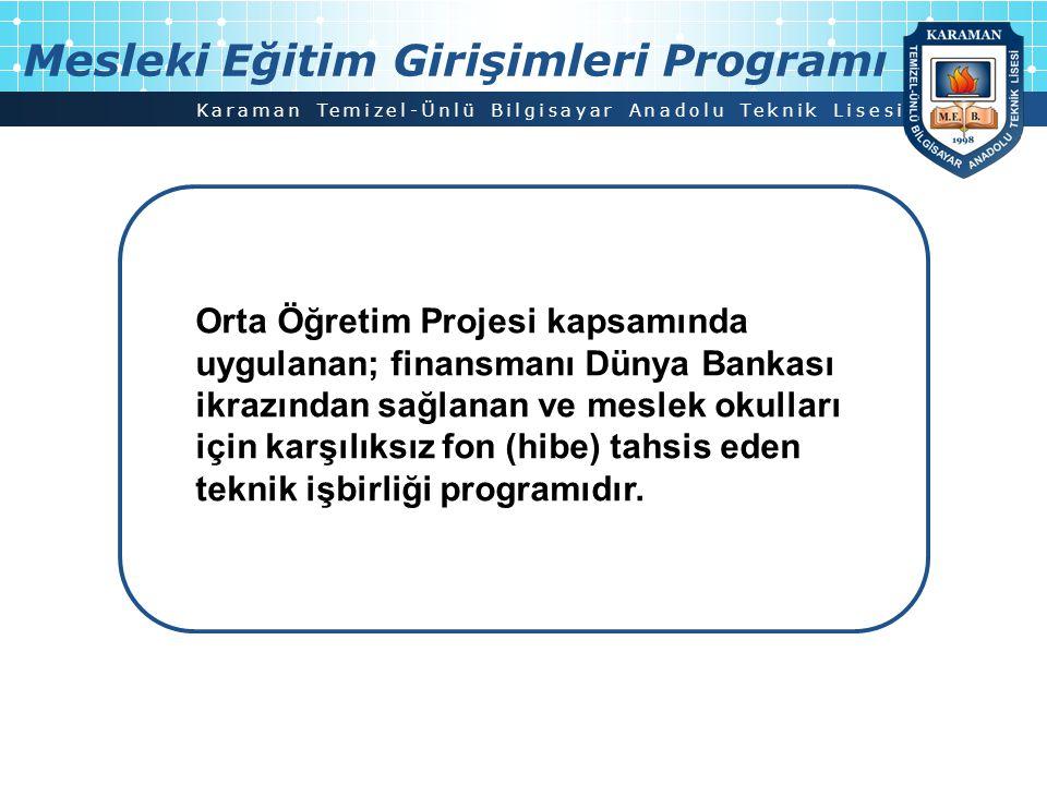 Karaman Temizel-Ünlü Bilgisayar Anadolu Teknik Lisesi Proje Limitleri Her bir proje için en az 25.000 €, en fazla 150.000 € Genel Proje Bilgileri Proje Süresi Protokol imzalanmasından itibaren 12 ay olup, en geç 31 Aralık 2010 tarihine kadar tamamlanacaktır.