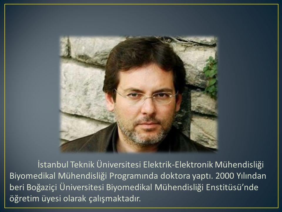 İstanbul Teknik Üniversitesi Elektrik-Elektronik Mühendisliği Biyomedikal Mühendisliği Programında doktora yaptı.
