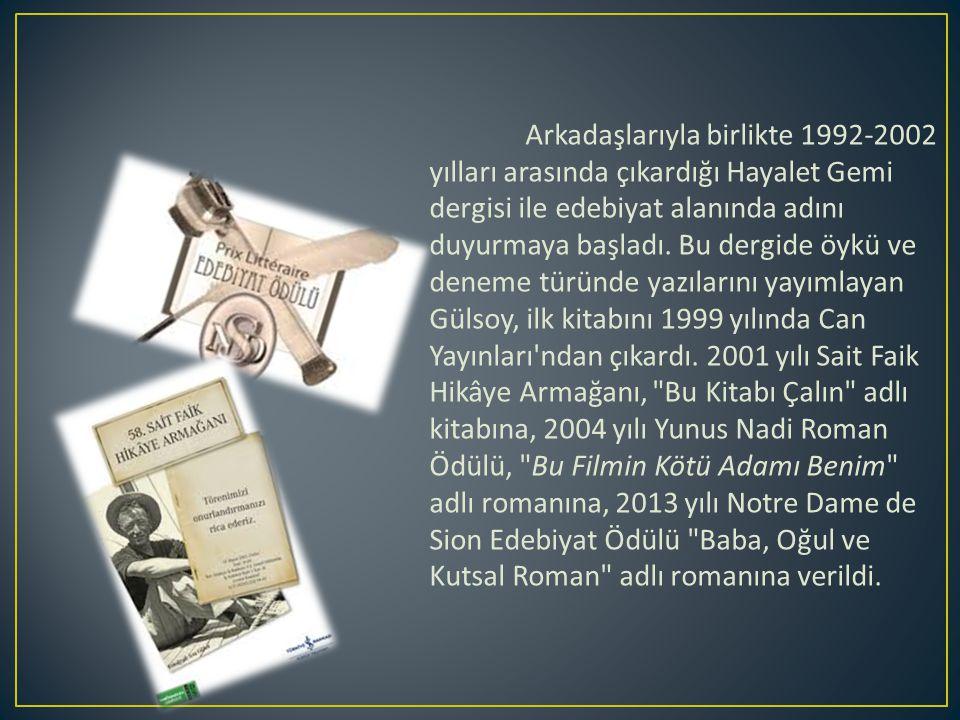 Arkadaşlarıyla birlikte 1992-2002 yılları arasında çıkardığı Hayalet Gemi dergisi ile edebiyat alanında adını duyurmaya başladı.