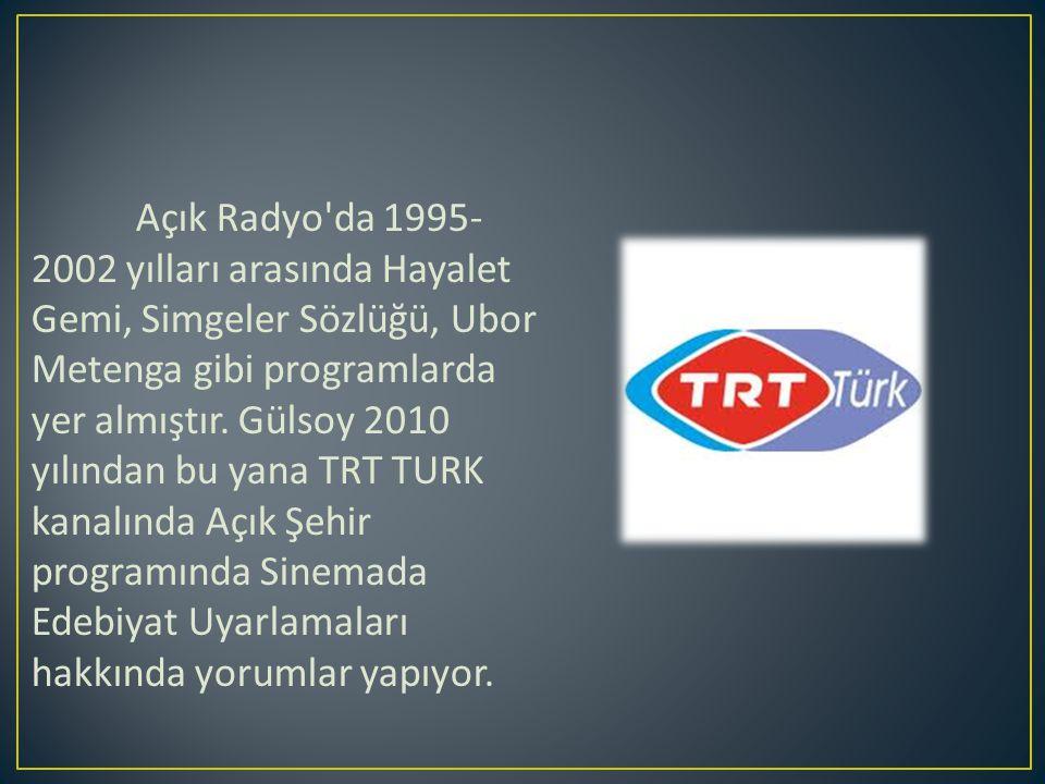 Açık Radyo da 1995- 2002 yılları arasında Hayalet Gemi, Simgeler Sözlüğü, Ubor Metenga gibi programlarda yer almıştır.