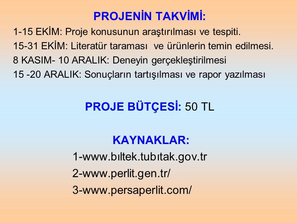 PROJENİN TAKVİMİ: 1-15 EKİM: Proje konusunun araştırılması ve tespiti. 15-31 EKİM: Literatür taraması ve ürünlerin temin edilmesi. 8 KASIM- 10 ARALIK: