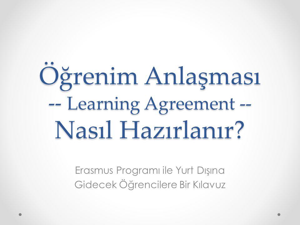 Öğrenim Anlaşması -- Learning Agreement -- Nasıl Hazırlanır? Erasmus Programı ile Yurt Dışına Gidecek Öğrencilere Bir Kılavuz