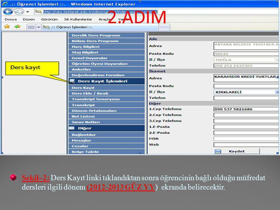 Şekil–2: Ders Kayıt linki tıklandıktan sonra öğrencinin bağlı olduğu müfredat dersleri ilgili dönem (2012-2013 GÜZ YY) ekranda belirecektir.