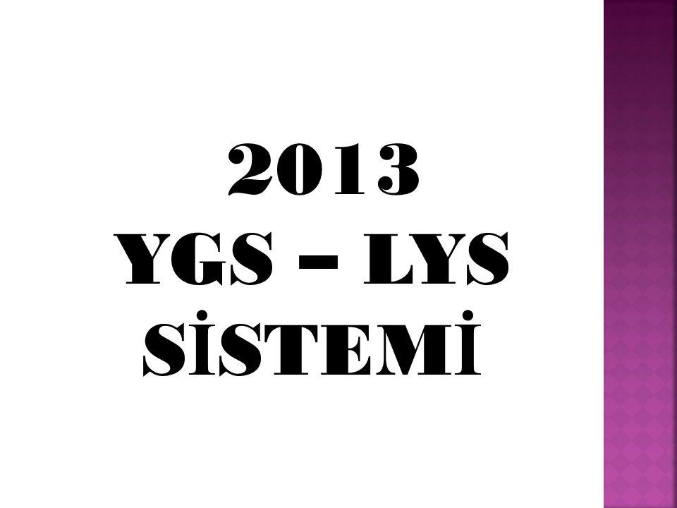 2013 YGS – LYS S İ STEM İ