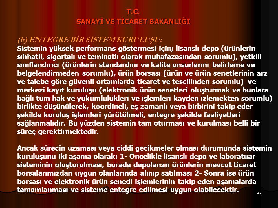 41 T.C. SANAYİ VE TİCARET BAKANLIĞI 16- LİSANSLI DEPO KURULUŞLARINI DESTEKLEMEK İÇİN YAPILMASI GEREKLİ DESTEKLEMELER/ÖNEMLİ SORUNLAR: (a) VERGİ TEŞVİK