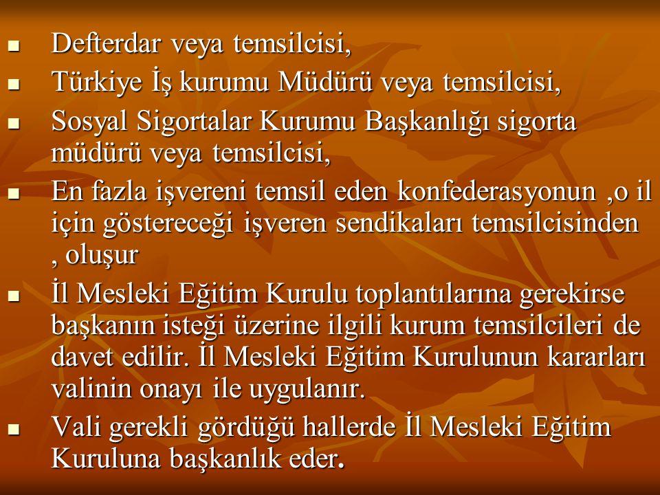 Defterdar veya temsilcisi, Türkiye İş kurumu Müdürü veya temsilcisi, Sosyal Sigortalar Kurumu Başkanlığı sigorta müdürü veya temsilcisi, En fazla işve