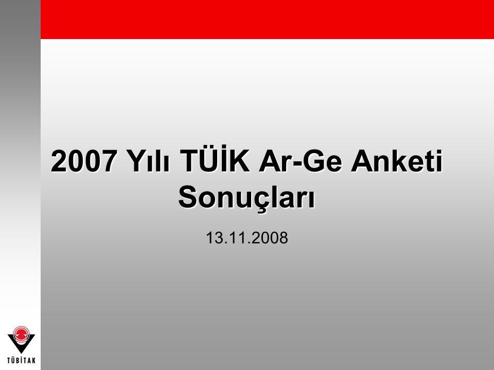 13.11.2008 2007 Yılı TÜİK Ar-Ge Anketi Sonuçları