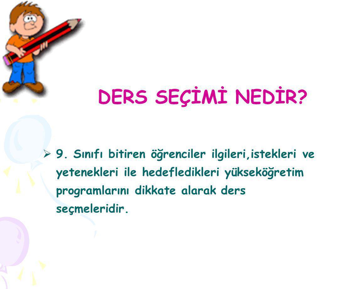 DERS SEÇİMİ NEDİR. 9.