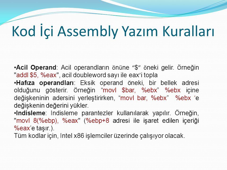 """Kod İçi Assembly Yazım Kuralları Acil Operand: Acil operandların ö n ü ne """" $ """" ö neki gelir. Ö rneğin"""