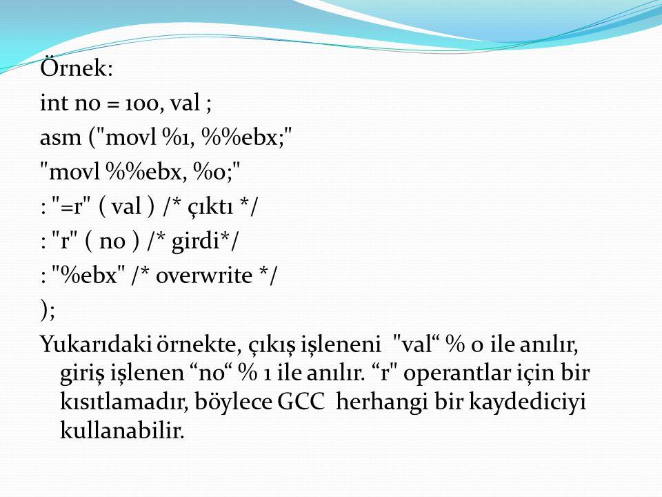 Örnek: int no = 100, val ; asm (