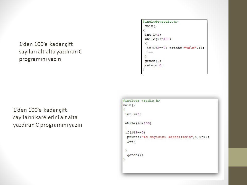 1'den 100'e kadar çift sayıları alt alta yazdıran C programını yazın 1'den 100'e kadar çift sayıların karelerini alt alta yazdıran C programını yazın