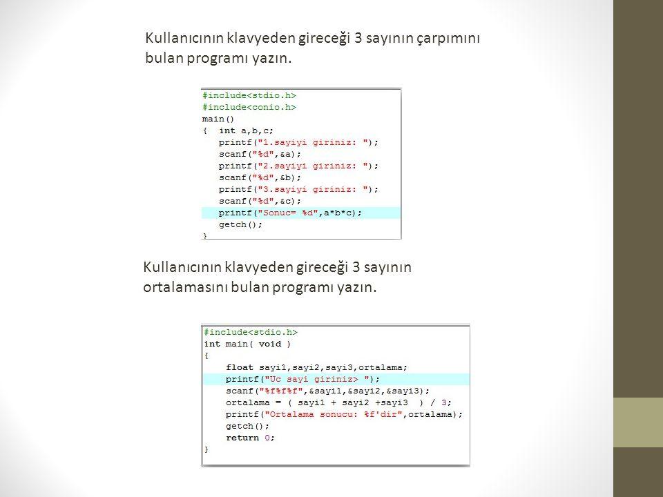 Kullanıcının klavyeden gireceği 3 sayının çarpımını bulan programı yazın. Kullanıcının klavyeden gireceği 3 sayının ortalamasını bulan programı yazın.