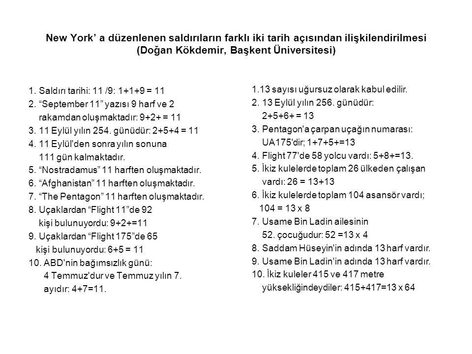 New York' a düzenlenen saldırıların farklı iki tarih açısından ilişkilendirilmesi (Doğan Kökdemir, Başkent Üniversitesi) 1. Saldırı tarihi: 11 /9: 1+1