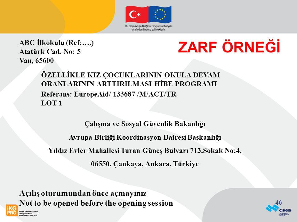 46 ABC İlkokulu (Ref:….) Atatürk Cad. No: 5 Van, 65600 ÖZELLİKLE KIZ ÇOCUKLARININ OKULA DEVAM ORANLARININ ARTTIRILMASI HİBE PROGRAMI Referans: EuropeA