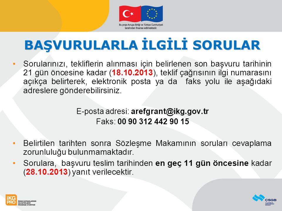BAŞVURULARLA İLGİLİ SORULAR Sorularınızı, tekliflerin alınması için belirlenen son başvuru tarihinin 21 gün öncesine kadar (18.10.2013), teklif çağrıs