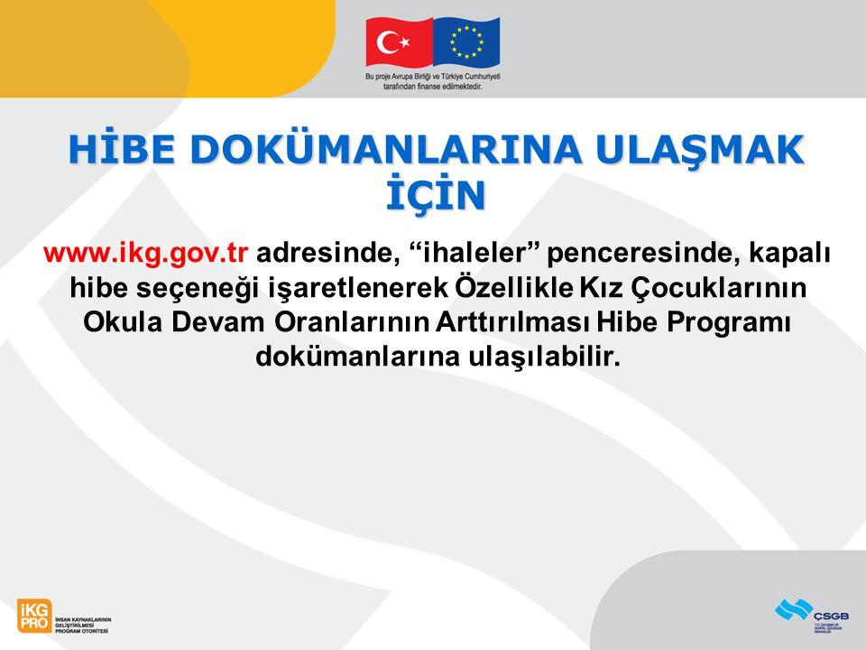 """www.ikg.gov.tr adresinde, """"ihaleler"""" penceresinde, kapalı hibe seçeneği işaretlenerek Özellikle Kız Çocuklarının Okula Devam Oranlarının Arttırılması"""