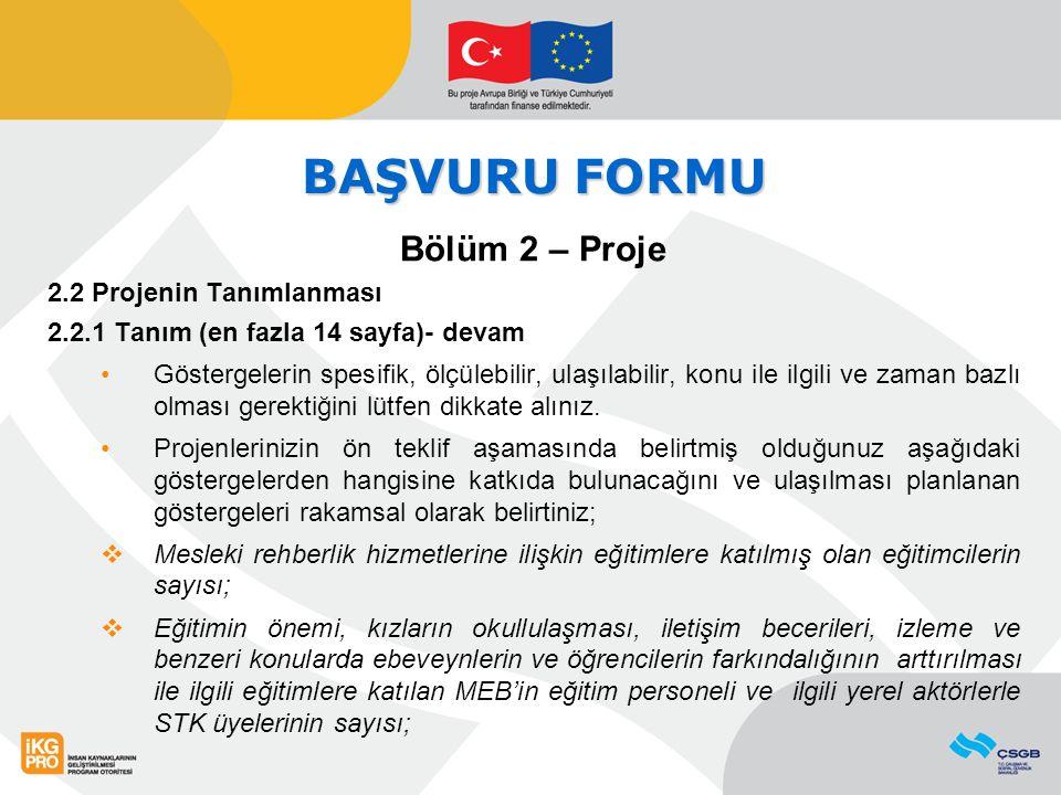 BAŞVURU FORMU Bölüm 2 – Proje 2.2 Projenin Tanımlanması 2.2.4 Sürdürülebilirlik (en fazla 3 sayfa) Projenizin uygulama döneminde ve sonrasında ön koşulları mevcut mu.