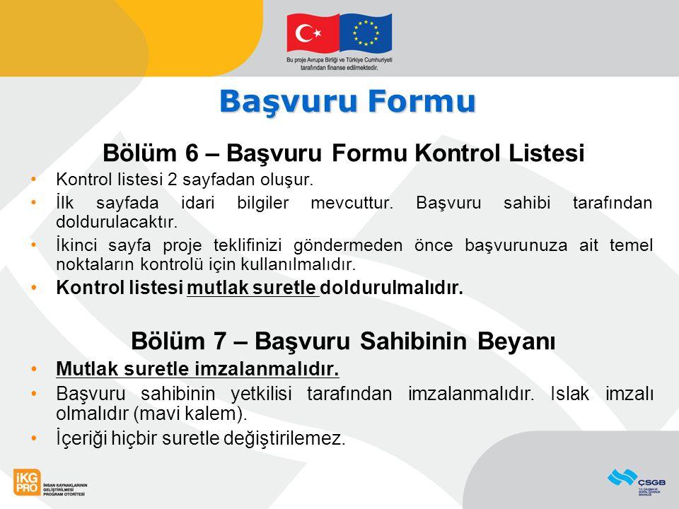Başvuru Formu Bölüm 6 – Başvuru Formu Kontrol Listesi Kontrol listesi 2 sayfadan oluşur. İlk sayfada idari bilgiler mevcuttur. Başvuru sahibi tarafınd