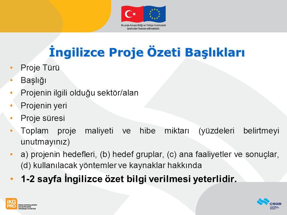 İngilizce Proje Özeti Başlıkları Proje Türü Başlığı Projenin ilgili olduğu sektör/alan Projenin yeri Proje süresi Toplam proje maliyeti ve hibe miktar