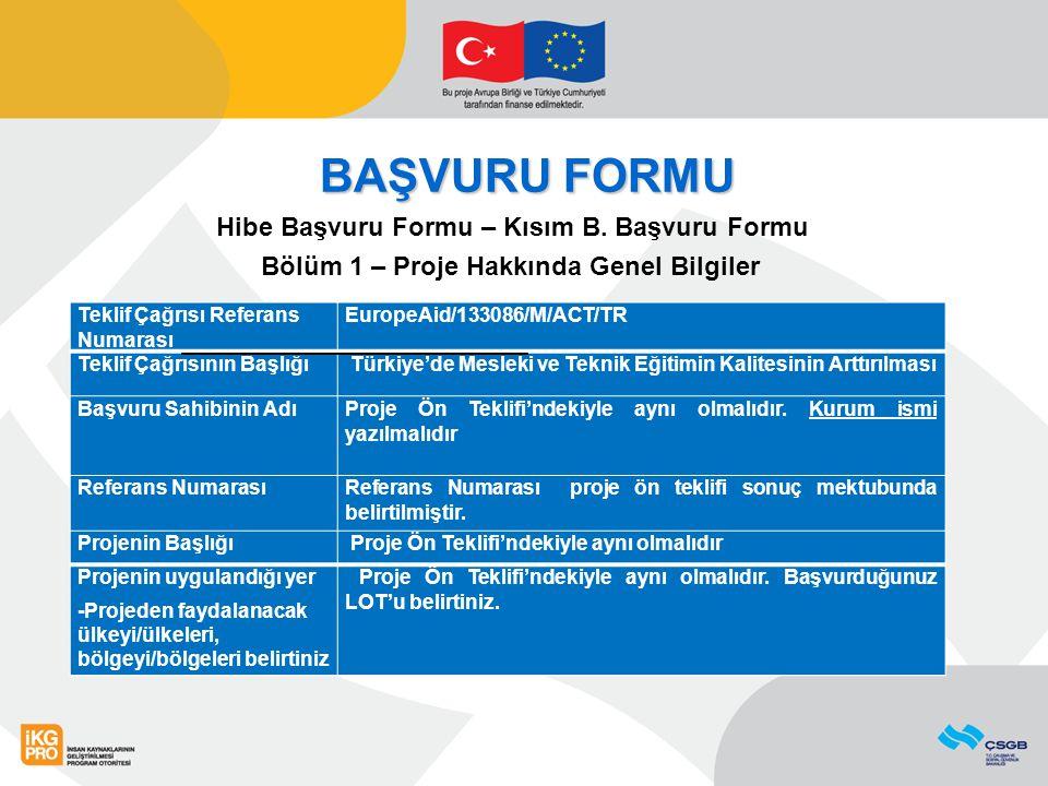 BAŞVURU FORMU Hibe Başvuru Formu – Kısım B. Başvuru Formu Bölüm 1 – Proje Hakkında Genel Bilgiler Teklif Çağrısı Referans Numarası EuropeAid/133086/M/