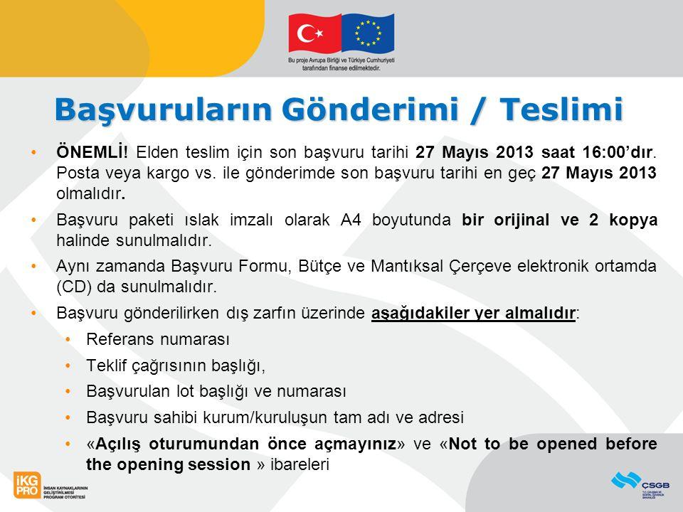 Başvuruların Gönderimi / Teslimi ÖNEMLİ! Elden teslim için son başvuru tarihi 27 Mayıs 2013 saat 16:00'dır. Posta veya kargo vs. ile gönderimde son ba