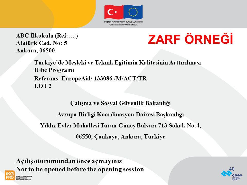 40 ABC İlkokulu (Ref:….) Atatürk Cad. No: 5 Ankara, 06500 Türkiye'de Mesleki ve Teknik Eğitimin Kalitesinin Arttırılması Hibe Programı Referans: Europ