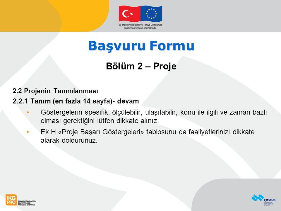 Başvuru Formu Bölüm 2 – Proje 2.3 Başvuru sahibinin benzer proje tecrübesi Her bir projeniz için en fazla bir sayfa doldurunuz.