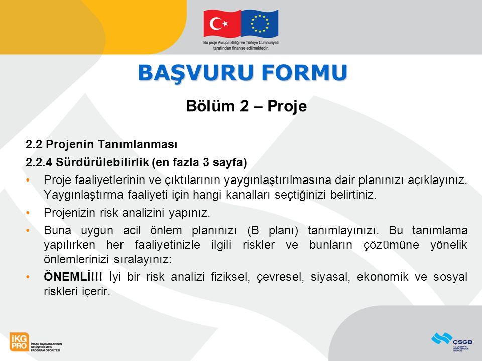 BAŞVURU FORMU Bölüm 2 – Proje 2.2 Projenin Tanımlanması 2.2.4 Sürdürülebilirlik (en fazla 3 sayfa) Proje faaliyetlerinin ve çıktılarının yaygınlaştırı