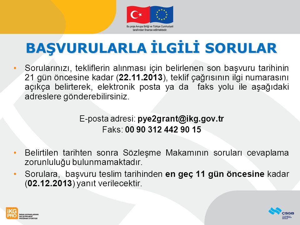 BAŞVURULARLA İLGİLİ SORULAR Sorularınızı, tekliflerin alınması için belirlenen son başvuru tarihinin 21 gün öncesine kadar (22.11.2013), teklif çağrıs