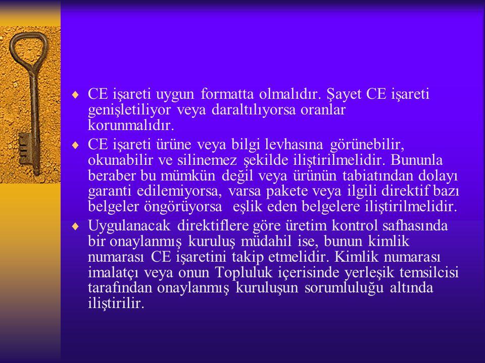  CE işareti uygun formatta olmalıdır. Şayet CE işareti genişletiliyor veya daraltılıyorsa oranlar korunmalıdır.  CE işareti ürüne veya bilgi levhası
