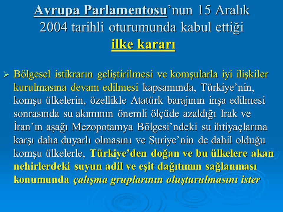 Avrupa Parlamentosu'nun 15 Aralık 2004 tarihli oturumunda kabul ettiği ilke kararı  Bölgesel istikrarın geliştirilmesi ve komşularla iyi ilişkiler ku