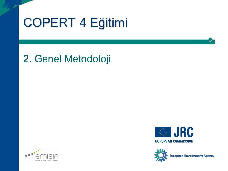 COPERT 4 Eğitimi (2.Metodoloji) 12 Egzoz emisyonları nelerden kaynaklanıyor.