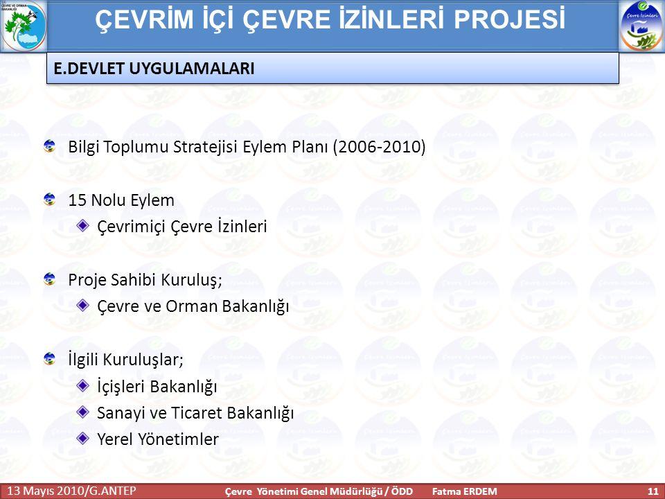 ÇEVRİM İÇİ ÇEVRE İZİNLERİ PROJESİ Bilgi Toplumu Stratejisi Eylem Planı (2006-2010) 15 Nolu Eylem Çevrimiçi Çevre İzinleri Proje Sahibi Kuruluş; Çevre