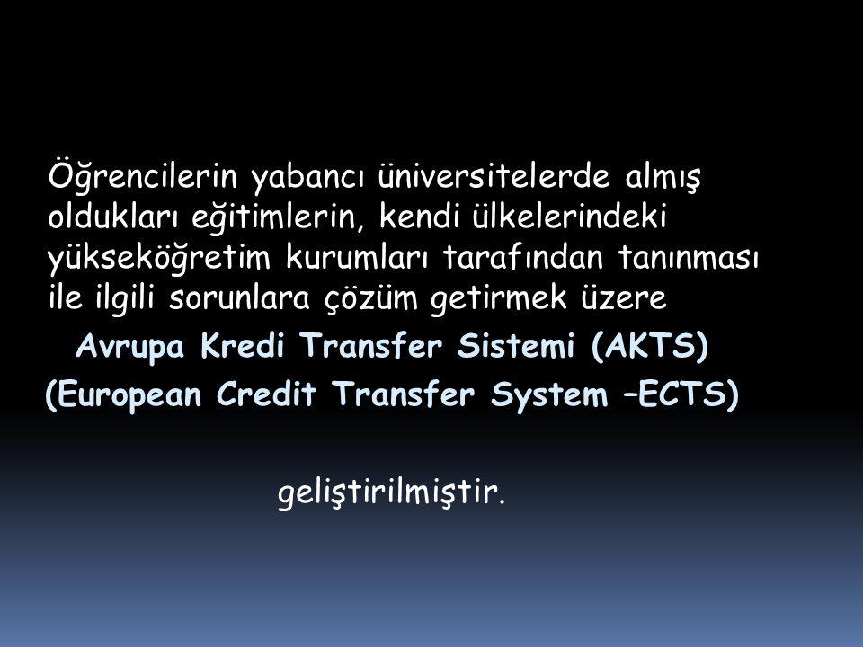 AKTS artık sadece değişim programı için değil Avrupa Üniversiteler Birliğinin eğitim programındaki ortak dilidir.