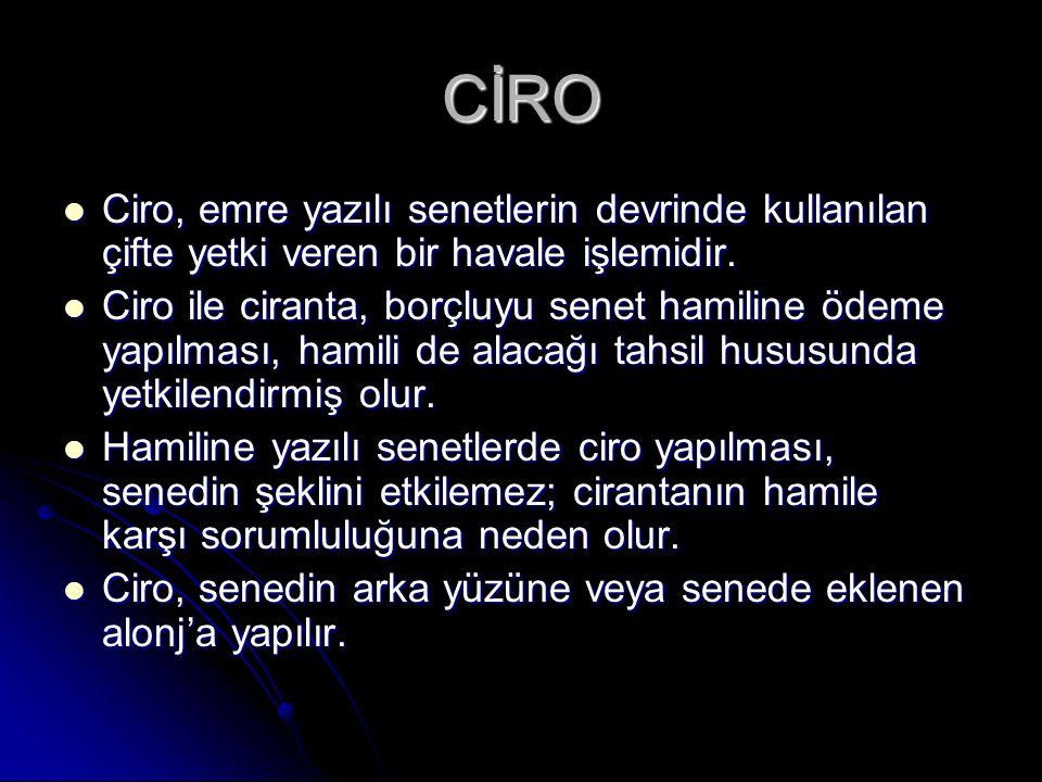CİRO Ciro, emre yazılı senetlerin devrinde kullanılan çifte yetki veren bir havale işlemidir. Ciro, emre yazılı senetlerin devrinde kullanılan çifte y