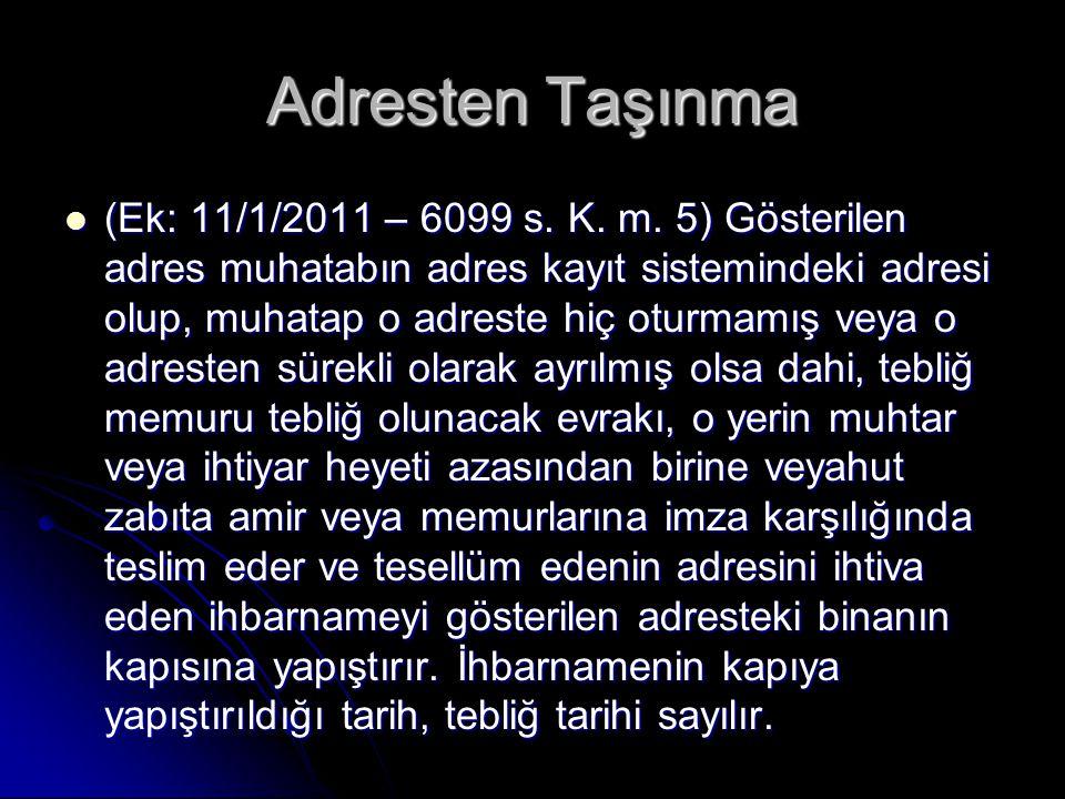 Adresten Taşınma (Ek: 11/1/2011 – 6099 s.K. m.