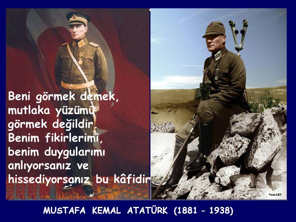 Benim, Türk milleti için yapmak istediklerim ve başarmaya çalıştıklarım ortadadır. Benden sonra, beni benimsemek isteyenler, bu temel mihver üzerinde