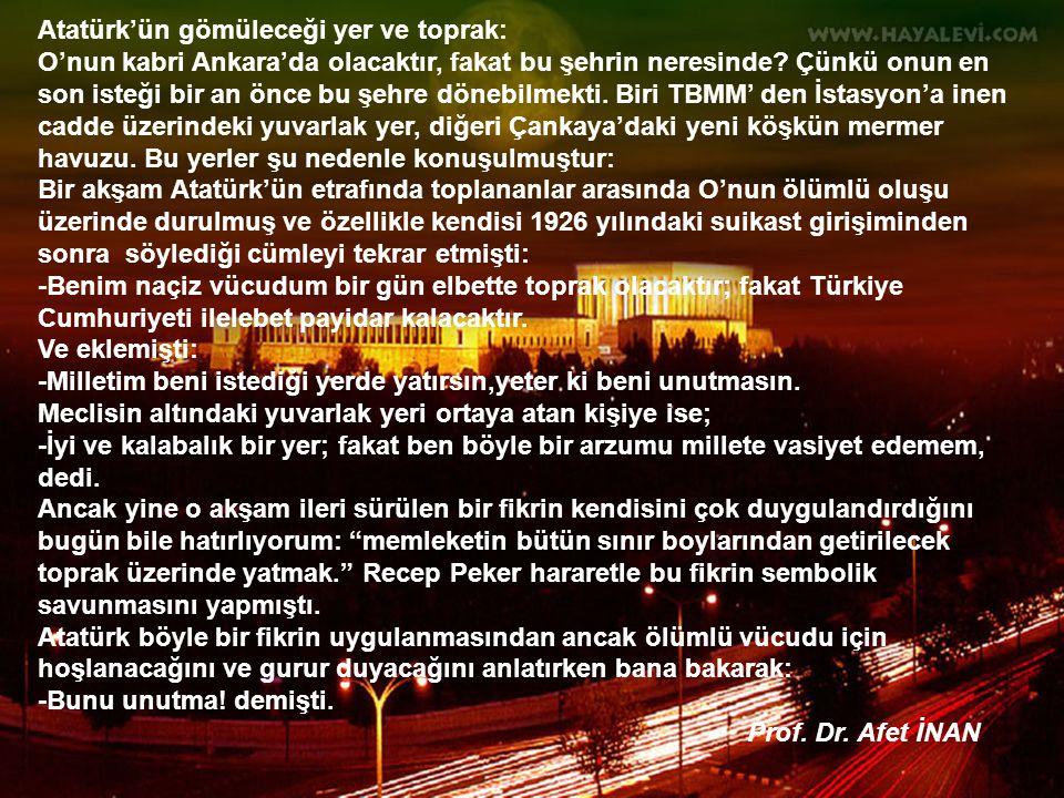 Atatürk'ün gömüleceği yer ve toprak: O'nun kabri Ankara'da olacaktır, fakat bu şehrin neresinde.