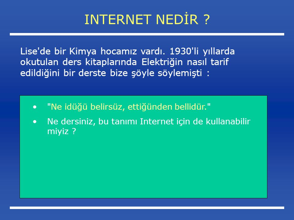 INTERNET NEDİR .