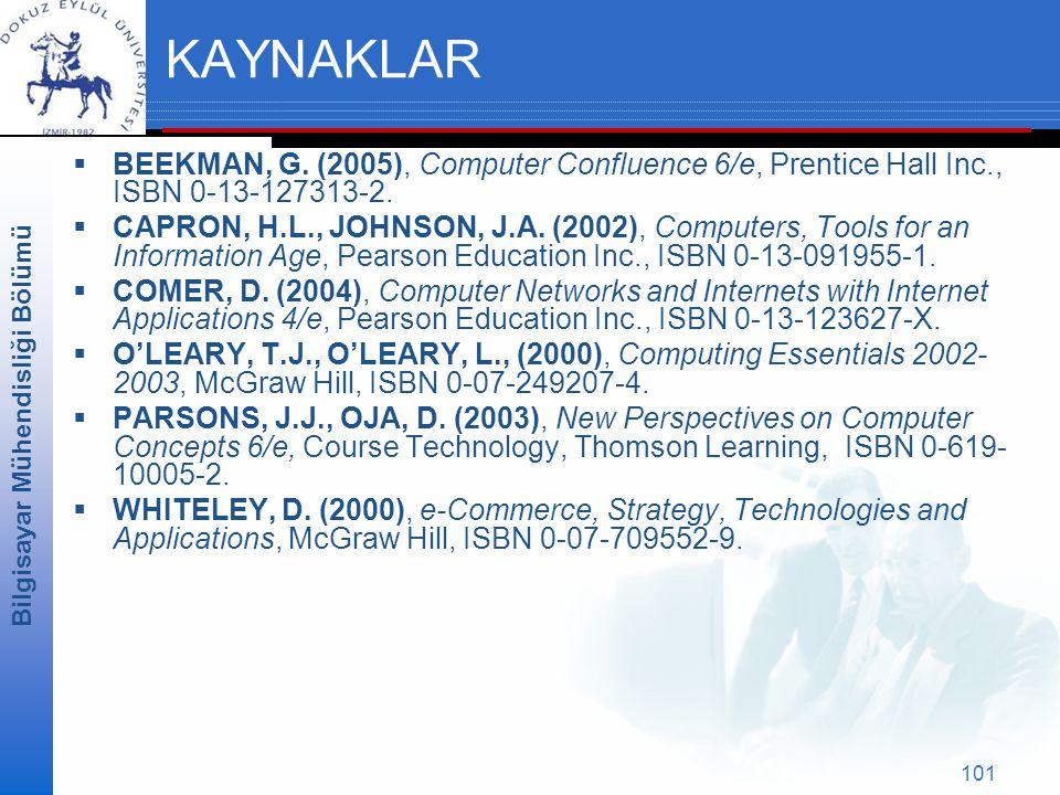 Bilgisayar Mühendisliği Bölümü 101 KAYNAKLAR  BEEKMAN, G.
