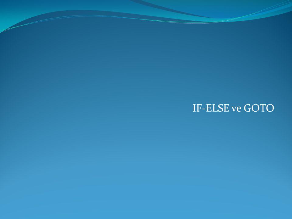 IF-ELSE ve GOTO