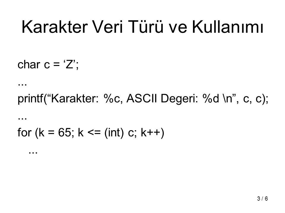 """3 / 6 Karakter Veri Türü ve Kullanımı char c = 'Z';... printf(""""Karakter: %c, ASCII Degeri: %d \n"""", c, c);... for (k = 65; k <= (int) c; k++)..."""