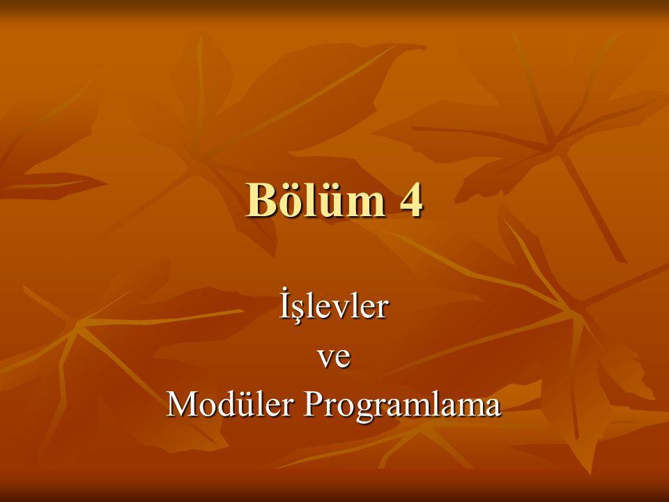 Bölüm 4 İşlevlerve Modüler Programlama
