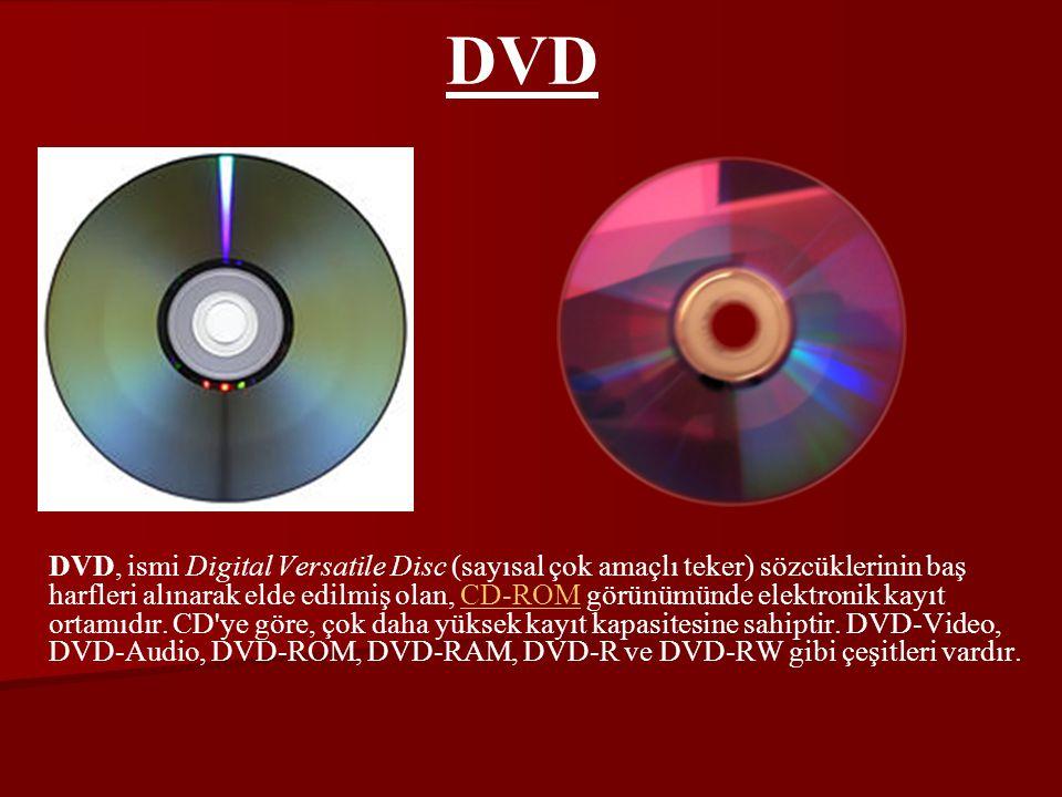 DVD, ismi Digital Versatile Disc (sayısal çok amaçlı teker) sözcüklerinin baş harfleri alınarak elde edilmiş olan, CD-ROM görünümünde elektronik kayıt