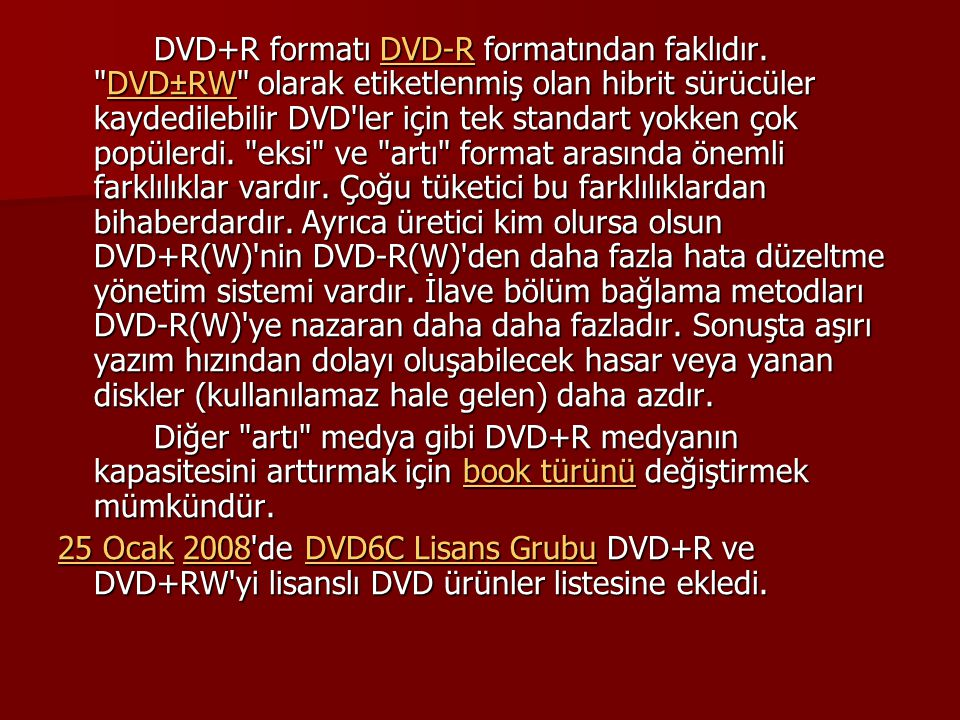 DVD+R formatı DVD-R formatından faklıdır.