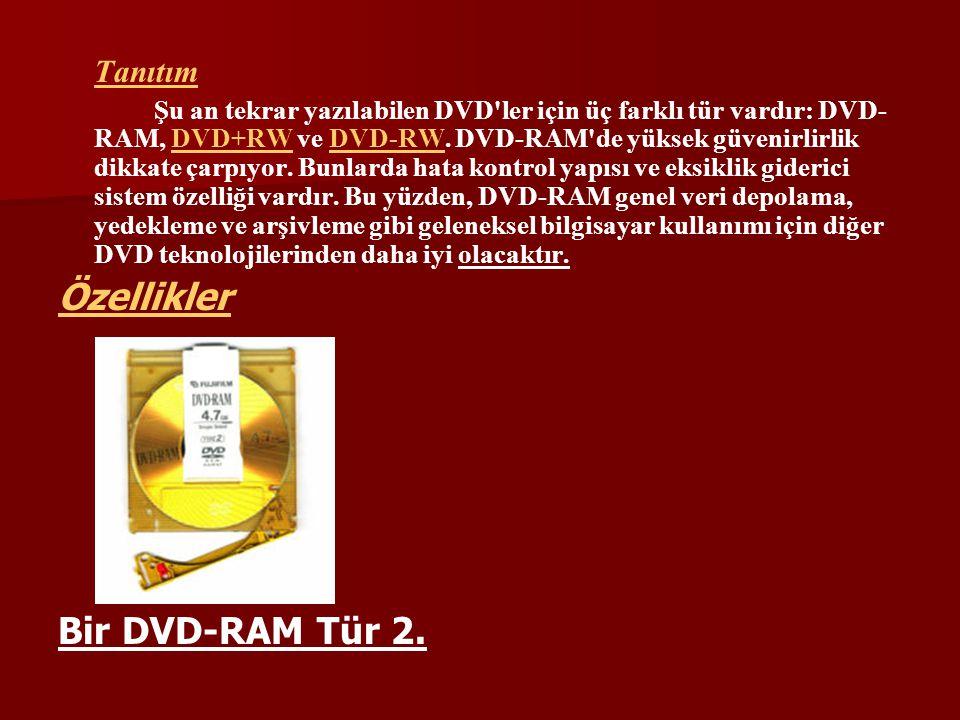 Tanıtım Şu an tekrar yazılabilen DVD'ler için üç farklı tür vardır: DVD- RAM, DVD+RW ve DVD-RW. DVD-RAM'de yüksek güvenirlirlik dikkate çarpıyor. Bunl