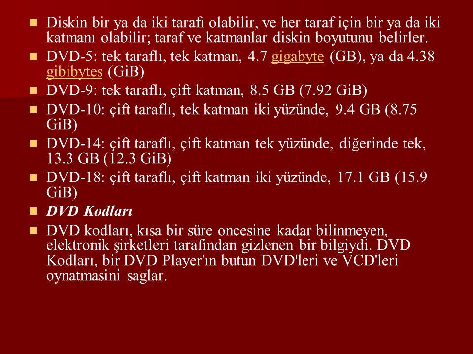Diskin bir ya da iki tarafı olabilir, ve her taraf için bir ya da iki katmanı olabilir; taraf ve katmanlar diskin boyutunu belirler. DVD-5: tek tarafl