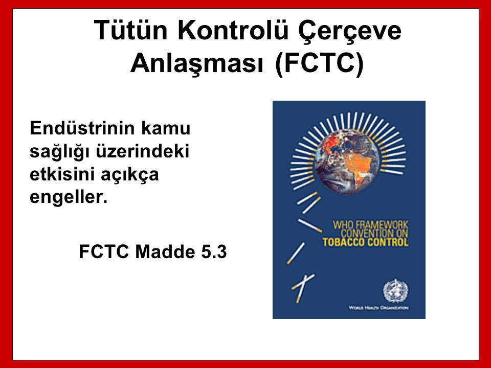 Tütün Kontrolü Çerçeve Anlaşması (FCTC) Endüstrinin kamu sağlığı üzerindeki etkisini açıkça engeller. FCTC Madde 5.3